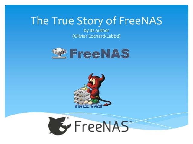 The True Story of FreeNAS by its author (Olivier Cochard-Labbé)