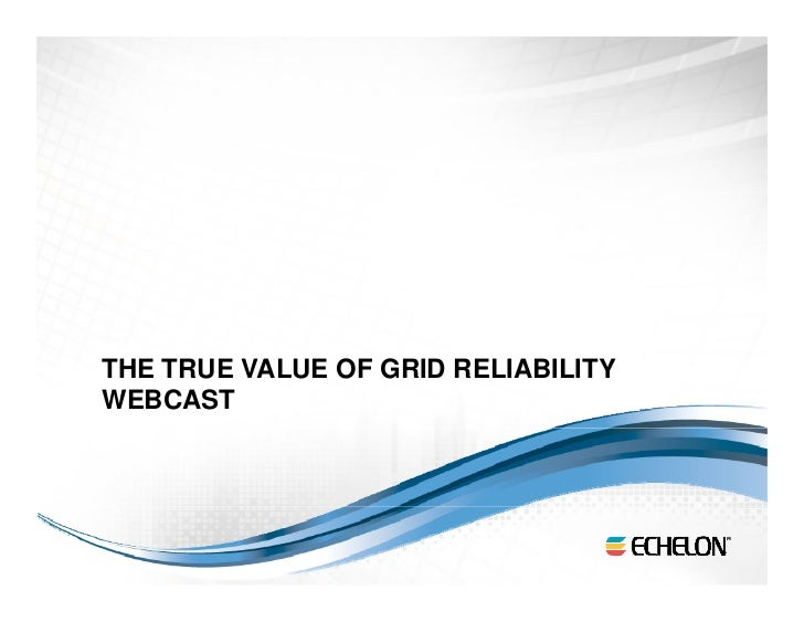 THE TRUE VALUE OF GRID RELIABILITYWEBCAST