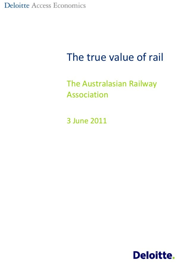 The true value of railThe Australasian RailwayAssociation3 June 2011
