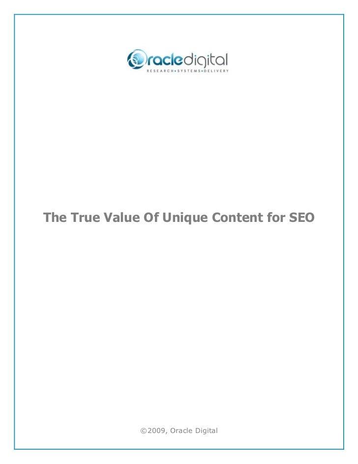 The True Value Of Unique Content for SEO              ©2009, Oracle Digital