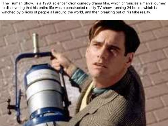 essay on truman show 2014-10-7  film essay paragraph exemplars: level 1  director did this to show us that no matter how hard truman tried, christof would always try to keep him captive.