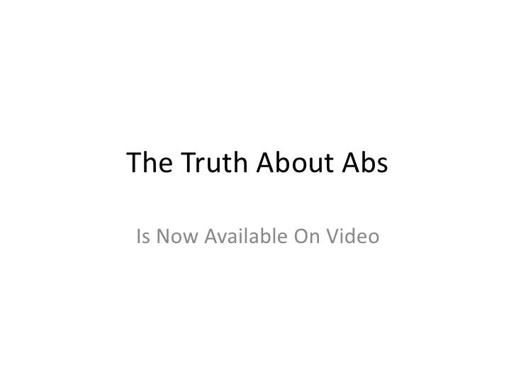 The Truth About Abs<br />Is Now Available On Video<br />