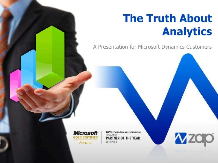The Truth About Analytics<br />A Presentation for Microsoft Dynamics Customers<br />