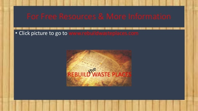 For Free Resources & More Information • Click picture to go to www.rebuildwasteplaces.com