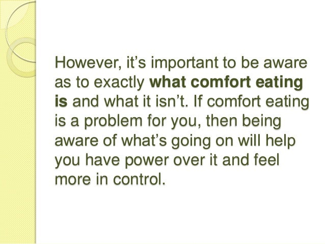 The truth about comfort eating Slide 3