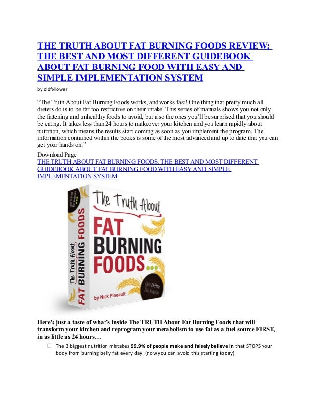 THE TRUTH ABOUT FAT BURNING FOODS REVIEW;THE BEST AND MOST DIFFERENT GUIDEBOOKABOUT FAT BURNING FOOD WITH EASY ANDSIMPLE I...
