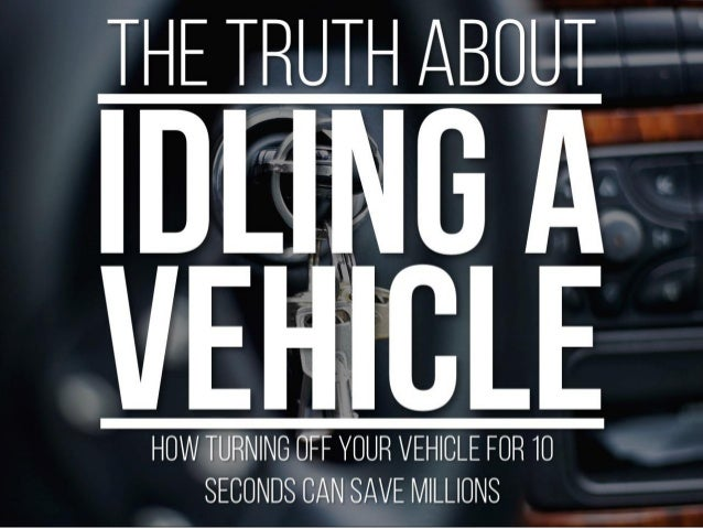 The Truth About Idling A Vehicle