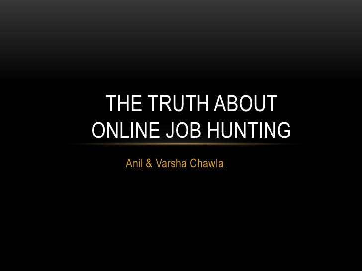 Anil & Varsha Chawla<br />The Truth about online job hunting<br />