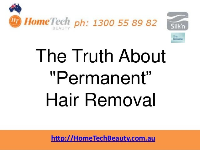 The Truth About Permanent Hair Removal