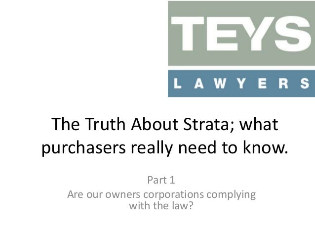 The Truth About Strata; what purchasers really need to know. Part 1 Are our owners corporations complying with the law?