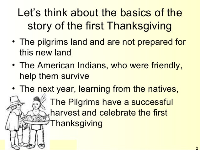 a description of the truth about thanksgiving Why does it seem that thanksgiving day is no longer important in  yes,  thanksgiving's meaning is lost to many because our priorities are not right   enhance your study with overview articles on all 66 books of the bible.