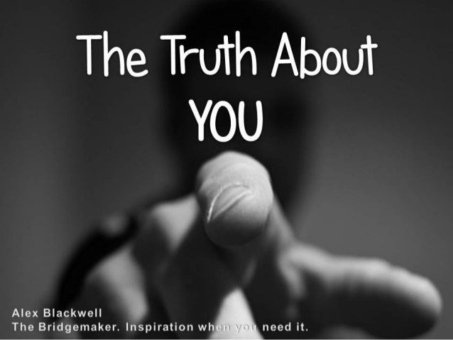 If You Want to Change, You Have to Face the Truth