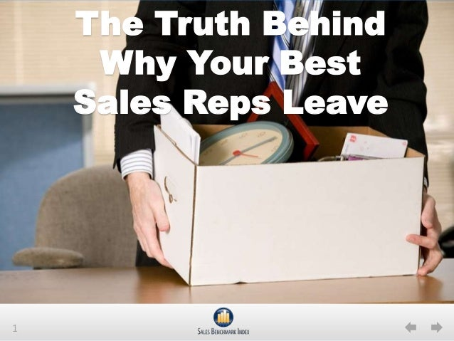 The Truth Behind     Why Your Best    Sales Reps Leave1