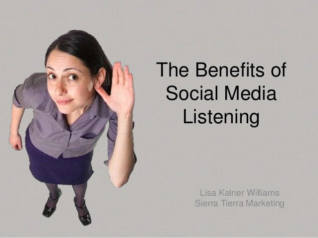 The Benefits ofSocial MediaListeningLisa Kalner WilliamsSierra Tierra Marketing