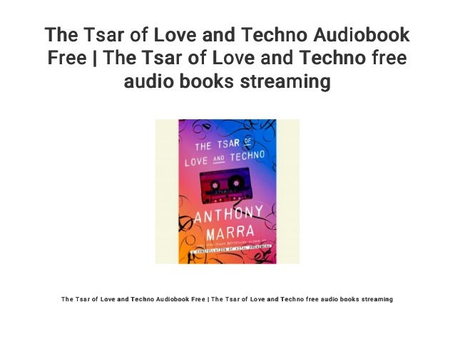 The Tsar of Love and Techno Audiobook Free | The Tsar of
