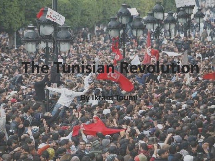The Tunisian Revolution<br />By Ikram Toumi <br />