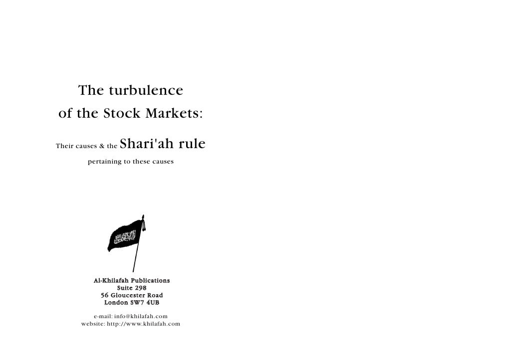 The turbulence of the Stock Markets:  Their causes & the   Shari'ah rule          pertaining to these causes              ...