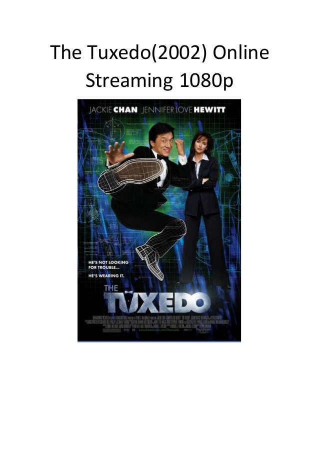 The tuxedo (2002) online streaming 1080p action romantic