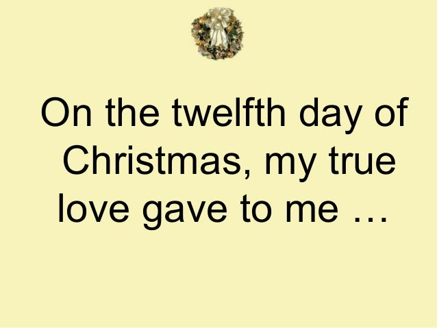 On The Twelfth Day Of Christmas.The Twelve Days Of Christmas Audio