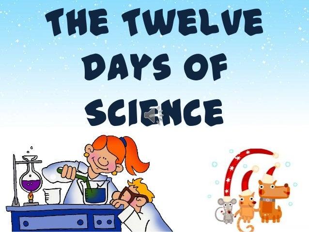 The Twelve days of Science