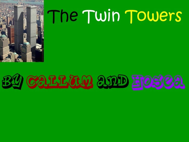 The Twin TowersBy Callum And Hosea