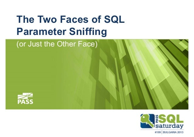 The Two Faces of SQL Parameter Sniffing (or Just the Other Face)