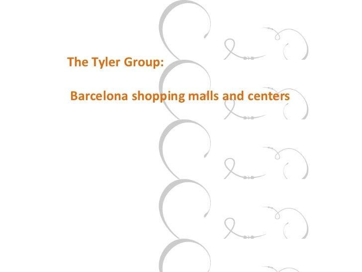 The Tyler Group:Barcelona shopping malls and centers