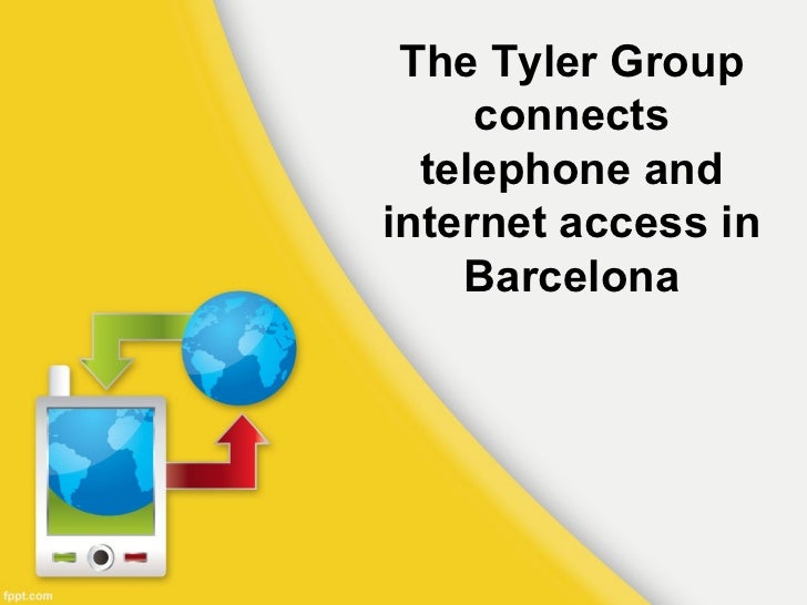 The Tyler Group     connects  telephone andinternet access in    Barcelona