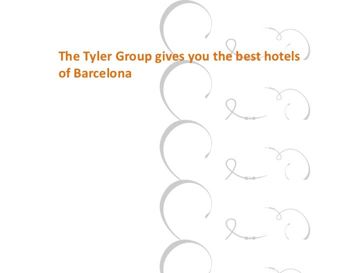 The Tyler Group gives you the best hotelsof Barcelona