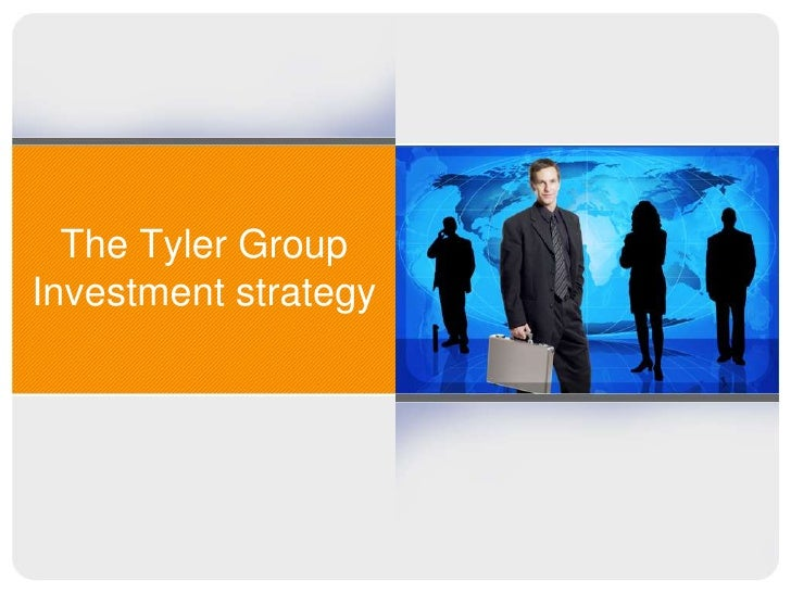 The Tyler GroupInvestment strategy