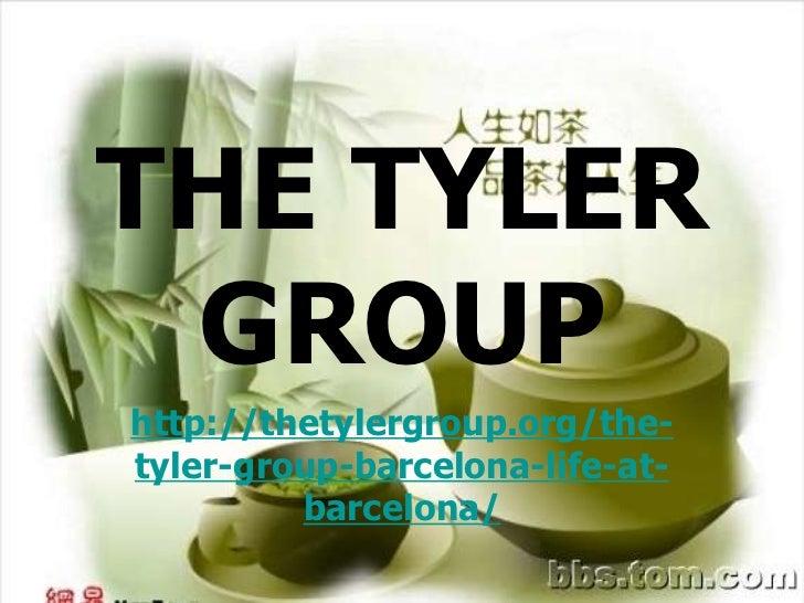 THE TYLER GROUPhttp://thetylergroup.org/the-tyler-group-barcelona-life-at-         barcelona/