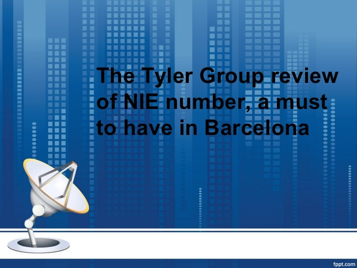 The Tyler Group reviewof NIE number, a mustto have in Barcelona
