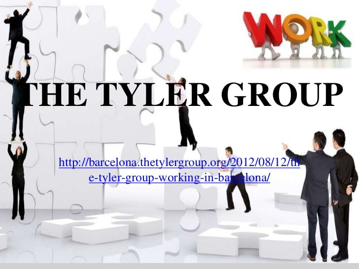 THE TYLER GROUP http://barcelona.thetylergroup.org/2012/08/12/th        e-tyler-group-working-in-barcelona/