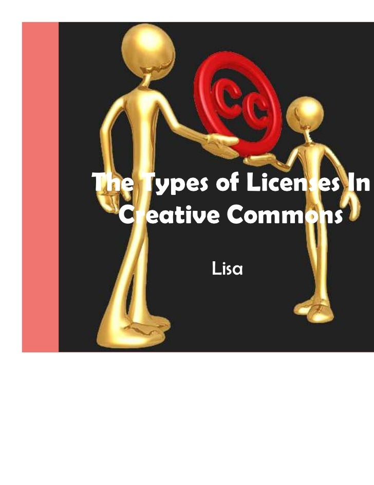 The Types of Licenses In  Creative Commons        Lisa Sato