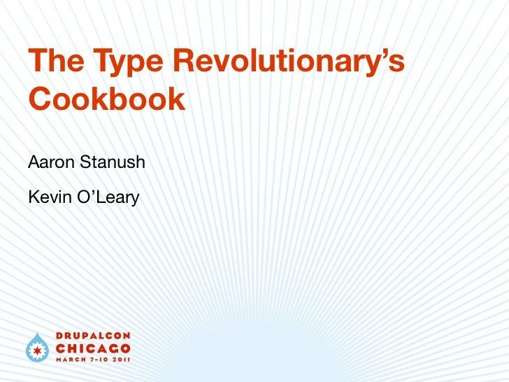 The Type Revolutionary'sCookbookAaron StanushKevin O'Leary