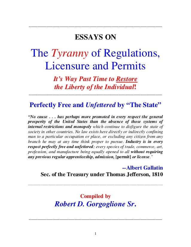 1 _____________________________________________________________ ESSAYS ON The Tyranny of Regulations, Licensure and Permit...