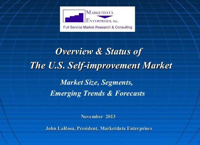 Overview & Status of The U.S. Self-improvement Market Market Size, Segments, Emerging Trends & Forecasts November 2013 Joh...