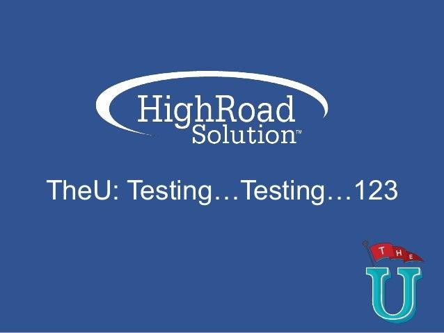 TheU: Testing…Testing…123