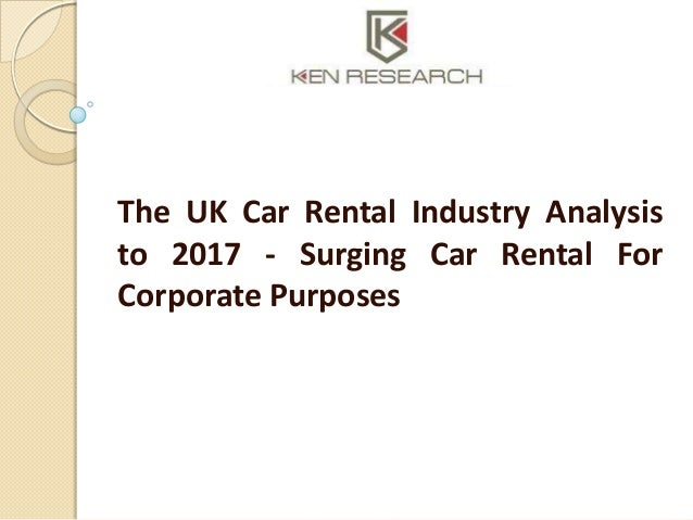 The UK Car Rental Industry Analysis to 2017 - Surging Car Rental For Corporate Purposes