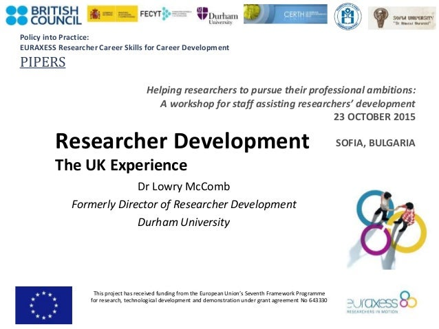 Policy into Practice: EURAXESS Researcher Career Skills for Career Development PIPERS This project has received funding fr...