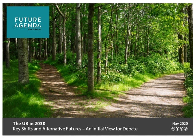 The UK in 2030 Key Shifts and Alternative Futures – An Initial View for Debate Nov 2020