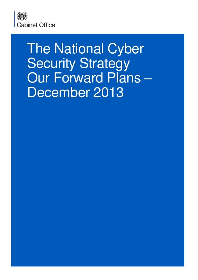 The National Cyber Security Strategy Our Forward Plans – December 2013
