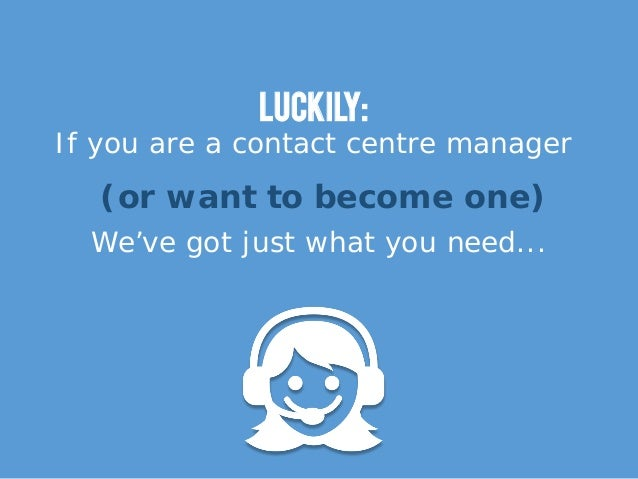 The Ultimate Contact Centre Management Survival Guide Slide 3