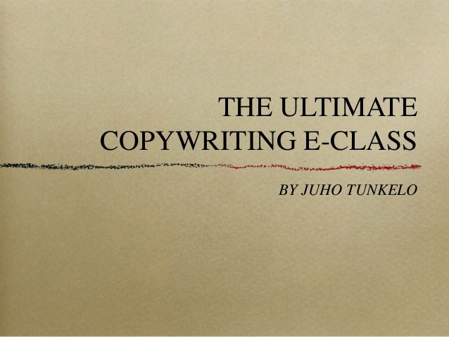 THE ULTIMATE COPYWRITING E-CLASS BY JUHO TUNKELO