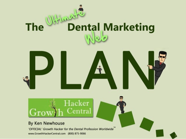 ULTIMATE Dental Marketing Plan ... for 2014 and Beyond!