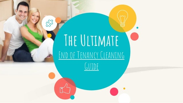 The Ultimate End of Tenancy Cleaning Guide