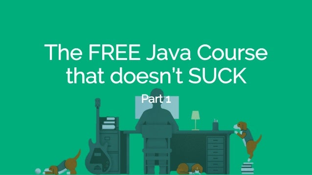 The FREE Java Course that doesn't SUCK Part 1
