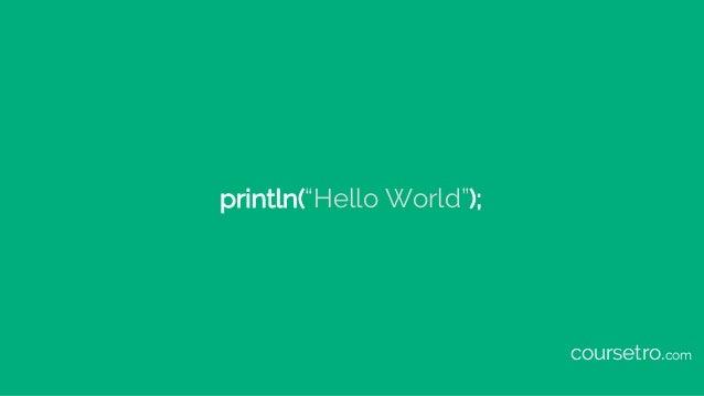 "println(""Hello World""); coursetro.com"