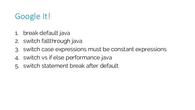 1. break default java 2. switch fallthrough java 3. switch case expressions must be constant expressions 4. switch vs if e...