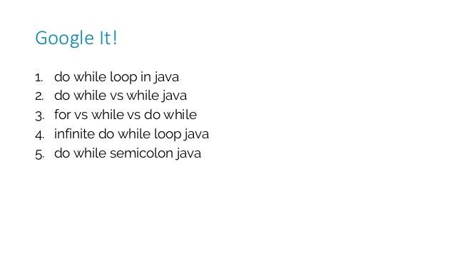 1. do while loop in java 2. do while vs while java 3. for vs while vs do while 4. infinite do while loop java 5. do while ...